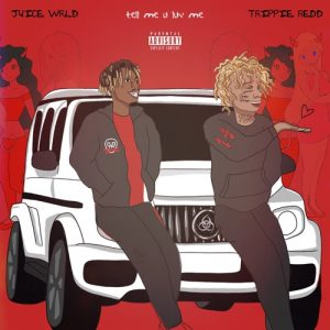 Juice WRLD Ft Trippie Redd - Tell Me U Luv Me (Starazi Com)