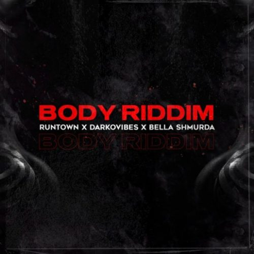 Runtown – Body Riddim ft. Darkovibes, Bella Shmurda