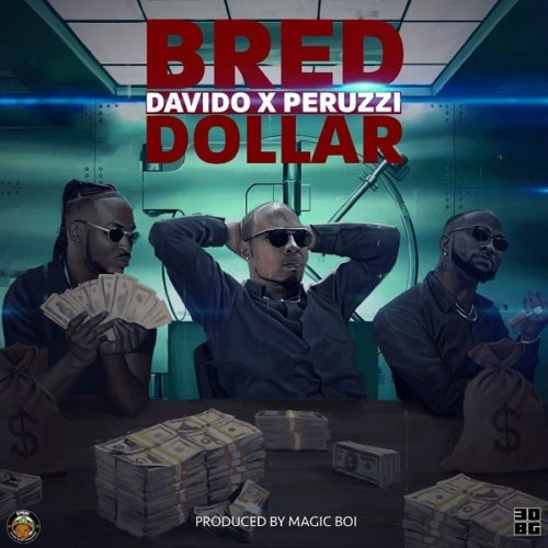 B-Red – Dollar ft. Davido x Peruzzi