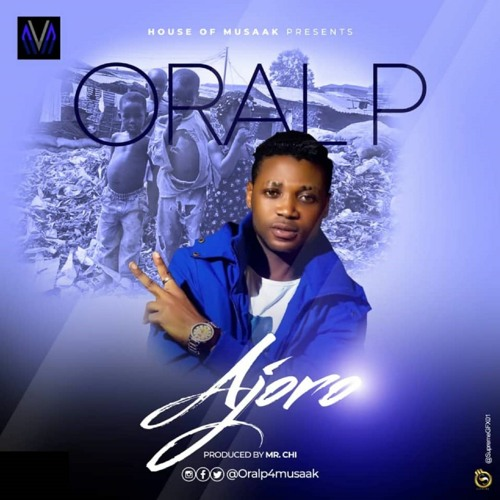 Oral P – Ajoro (Audio + Video)