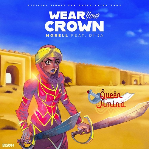 Morell – Wear Your Crown Ft. Di'ja