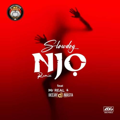Slowdog – Njo (Remix) Ft. Mr Real, Deejay J Masta