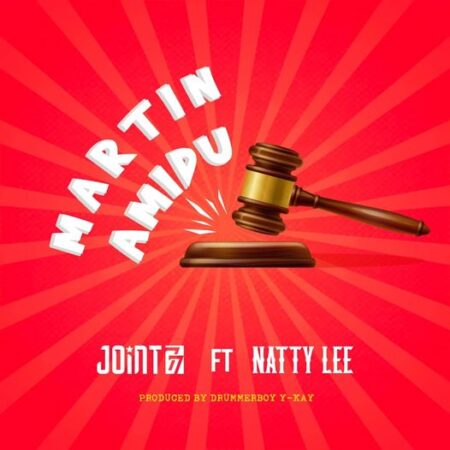 Joint 77 – Martin Amidu Ft. Natty Lee