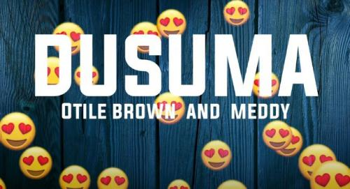 Otile Brown – Dusuma Ft. Meddy
