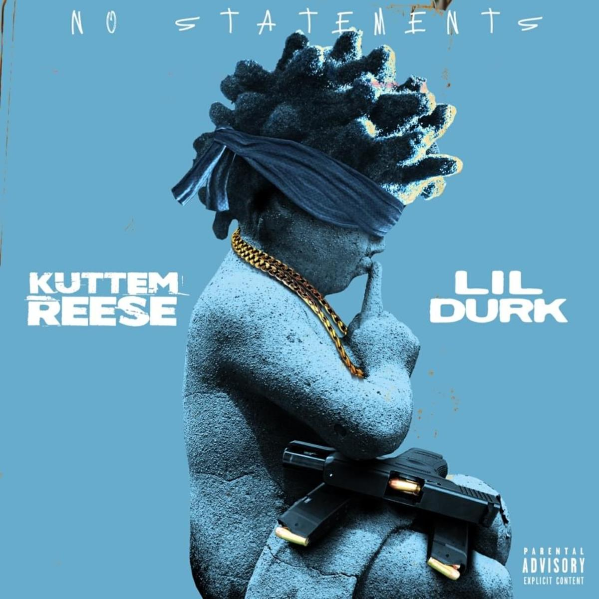 Kuttem Reese Feat. Lil Durk – No Statements