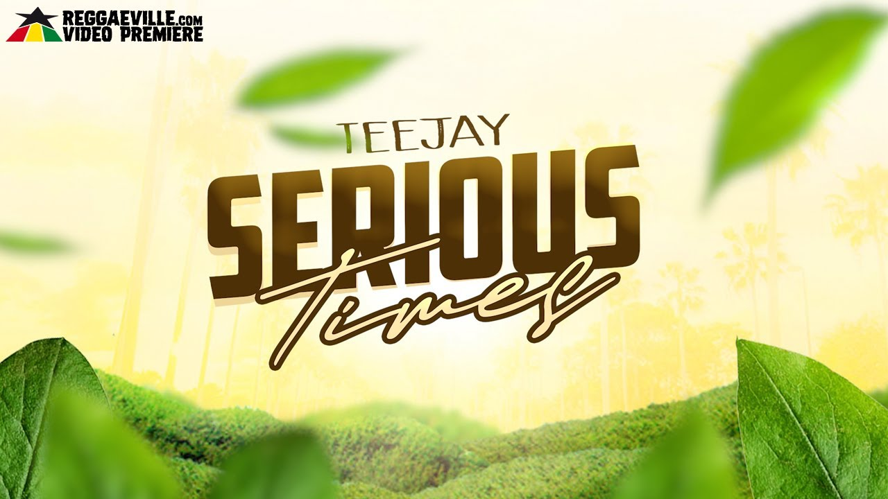 Teejay – Serious Times