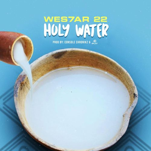 Wes7ar 22 – Holy Water