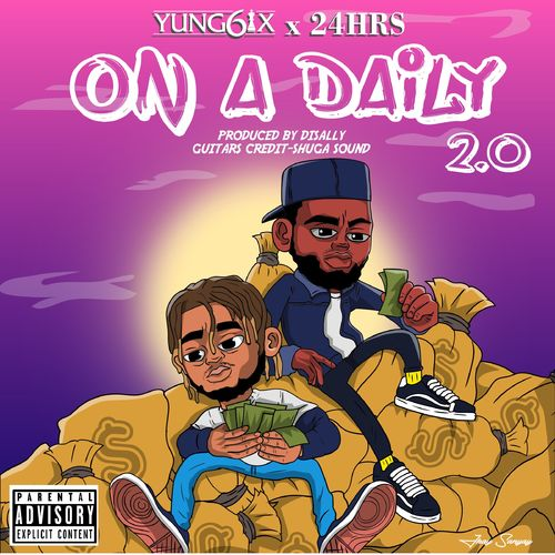 Yung6ix Ft. 24Hrs – On A Daily 2.0