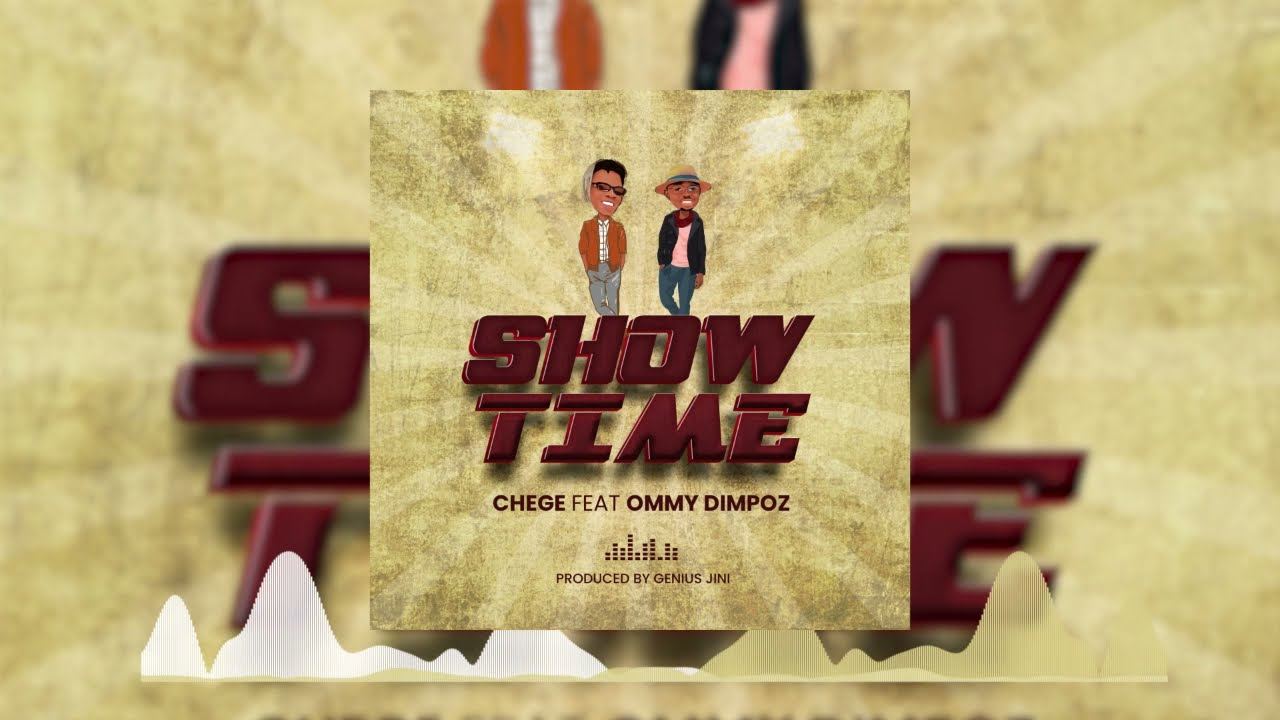 Chege Ft. Ommy Dimpoz – Show Time