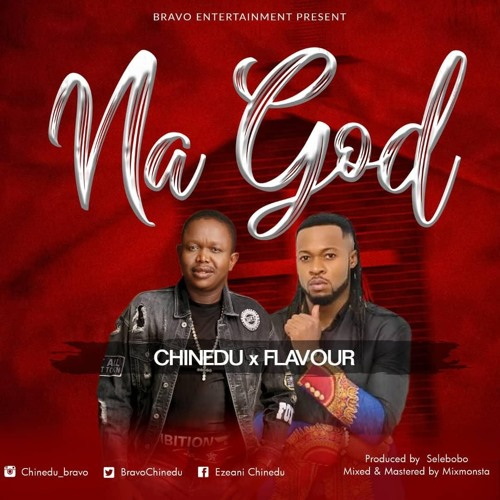 Chinedu – NA GOD Ft. Flavour