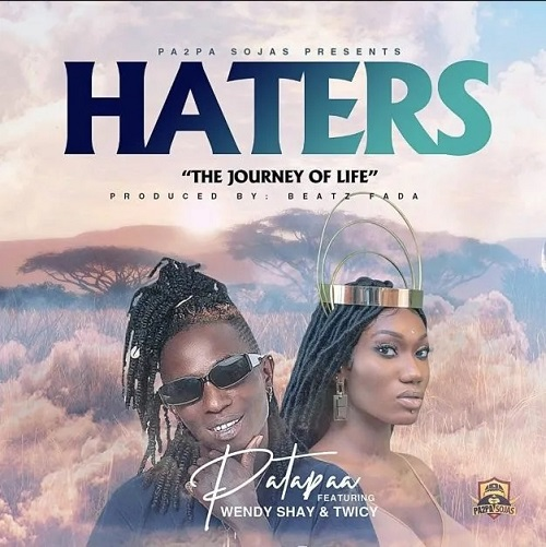 Patapaa – Haters Ft. Wendy Shay, Twicy